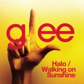 Halo / Walking On Sunshine (Glee Cast Version) - Single