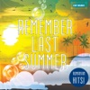 Remember Last Summer, Various Artists