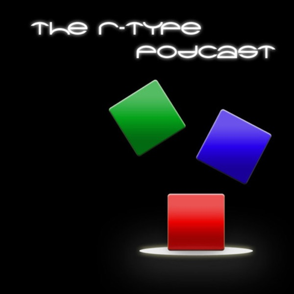 The R-Type Podcast