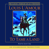 To Tame a Land (Unabridged)
