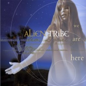 We Are Here - ALiEn TriBe