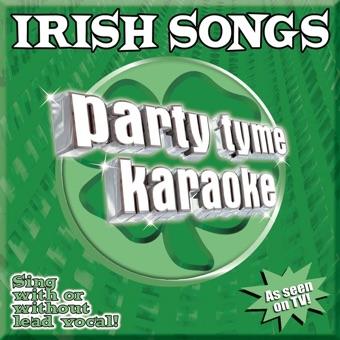 Party Tyme Karaoke: Irish Songs – Party Tyme Karaoke