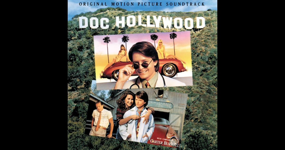 Doc Hollywood (Original Motion Picture Soundtrack) by Carter Burwell on Apple Music