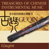 Treasures of Chinese Instrumental Music: Guqin