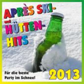 Après Ski- und Hütten-Hits 2013! Für die beste Party im Schnee!