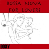 Bossa Nova For Lovers (Doxy Collection Remastered)