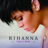 Take a Bow - Single, Rihanna