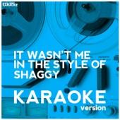 It Wasn't Me (In the Style of Shaggy) [Karaoke Version]