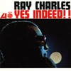 Yes Indeed!!, Ray Charles