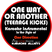 One Way or Another (Teenage Kicks) [In the Style of One Direction] [Karaoke Version]