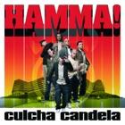 CULCHA CANDELA Hamma!