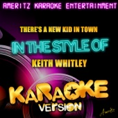 There's a New Kid in Town (In the Style of Keith Whitley) [Karaoke Version]