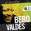 Bebo Valdés. Vol. 1, Bebo Valdés