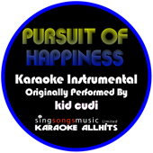 Pursuit of Happiness (Steve Aoki Remix) [Originally Performed By Kid Cudi] [Instrumental Version]