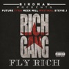 Fly Rich (feat. Stevie J, Future, Tyga, Meek Mill & Mystikal) - Single
