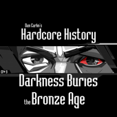 Episode 9 - Darkness Buries the Bronze Age (feat. Dan Carlin)