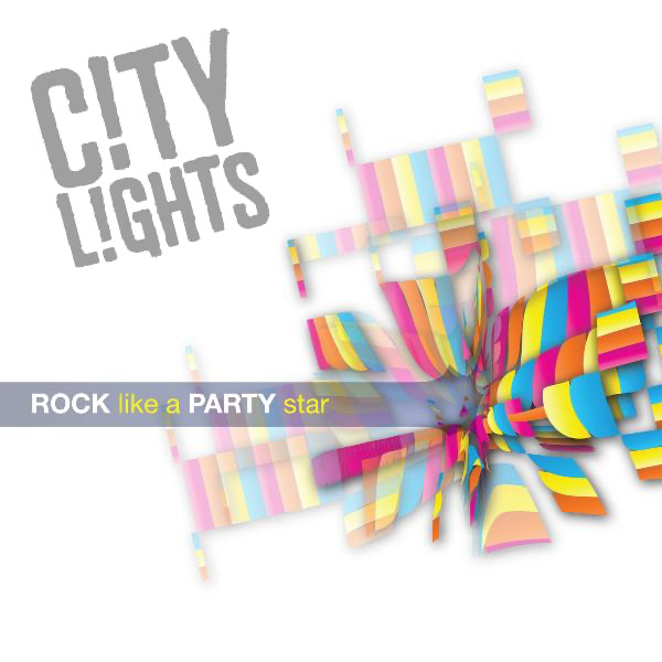 City Lights - Rock Like A Party Star [EP] (2009)