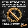 Ain't Worried About Nothin (Remix) [feat. Diddy, Rick Ross & Snoop Dogg] - Single, French Montana