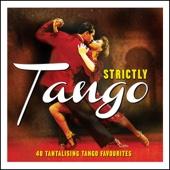 Strictly Tango - 40 Tantalising Tango Favourites