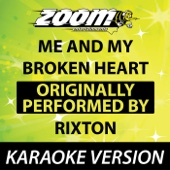 Me and My Broken Heart (Originally By Rixton) [No Backing Vocals] {Karaoke Version}