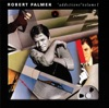 Addictions, Vol. 1, Robert Palmer