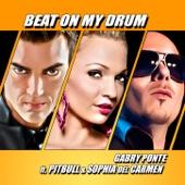 Beat On My Drum (feat. Pitbull, Sophia Del Carmen)
