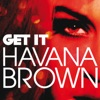 Get It - Single, Havana Brown