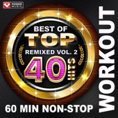 Best of Top 40 Hits Remixed, Vol. 2 (60 Min Non-Stop Workout Mix [128 BPM])