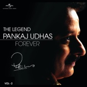 The Legend Forever: Pankaj Udhas, Vol. 2