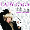 Eh, Eh (Nothing Else I Can Say) - Single, Lady Gaga