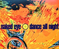 NAKED EYE - Dance All Night