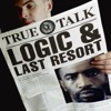 True Talk, Logic & Last Resort