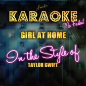 Girl At Home (In the Style of Taylor Swift) [Karaoke Version]
