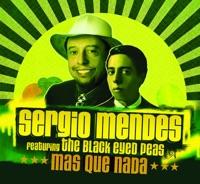 Sergio Mendes - Mas Que Nada (feat. Black Eyed Peas) [Radio Edit]