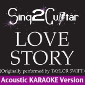 Love Story (Originally Performed By Taylor Swift) [Acoustic Karaoke Version]
