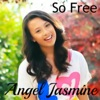 So Free - Angel Jasmine