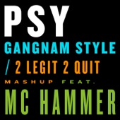 Gangnam Style / 2 Legit 2 Quit Mashup (feat. MC Hammer) - Single