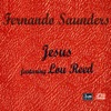 Jesus (feat. Lou Reed) - Single, Fernando Saunders