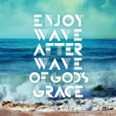 Enjoy Wave After Wave of God's Grace