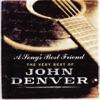 A Song's Best Friend - The Very Best of John Denver, John Denver