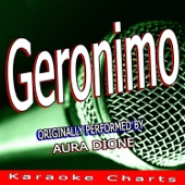 Geronimo (Originally Performed By Aura Dione) [Karaoke Version] - Karaocke Charts