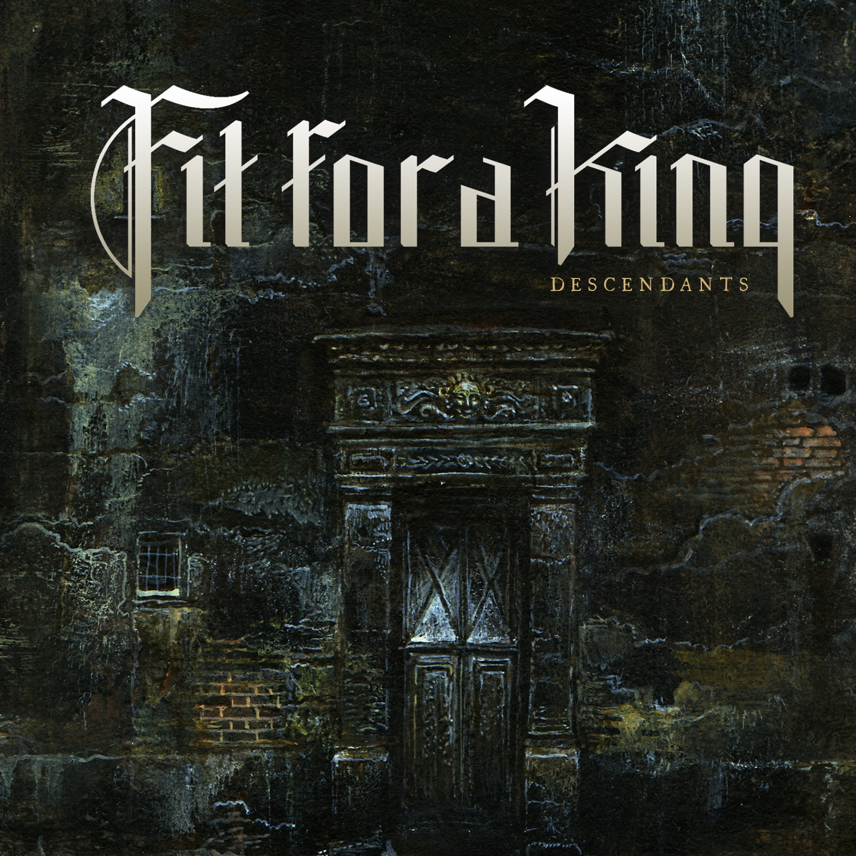 Fit For A King - Descendants (Redux) (2013)