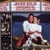 Javier Solis - Canciones de Sus Películas, Javier Solis