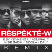 Rèspèkté-w (feat. E.sy Kennengua, Admiral T, Misié Sadik & Riddla) [Remix] - Single