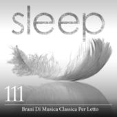 Sleep: 111 Brani Di Musica Classica Per Letto