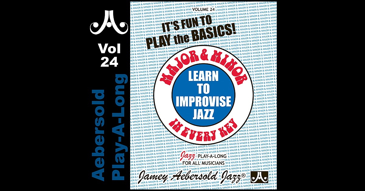 Listen to songs and albums by jamey aebersold play-a-long, including major  minor in every key - volume 24, nows