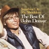 Sunshine On My Shoulders: The Best of John Denver, John Denver