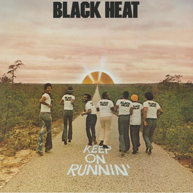 Black Heat Keep On Runnin