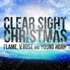Clear Sight Christmas (feat. V. Rose & Young Noah) - Single, Flame