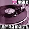 Imagem em Miniatura do Álbum: Pop Masters: Larry Page Orchestra